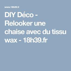 DIY Déco - Relooker une chaise avec du tissu wax - 18h39.fr