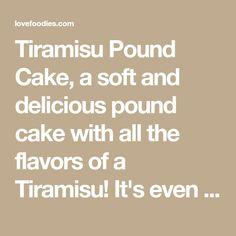 Tiramisu Pound Cake, a soft and delicious pound cake with all the flavors of a Tiramisu! It's even got a mascarpone frosting.