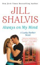 Always on My Mind ($1.99 Kindle pre-order), the eighth novel in the Lucky Harbor series by Jill Shalvis [Hachette]