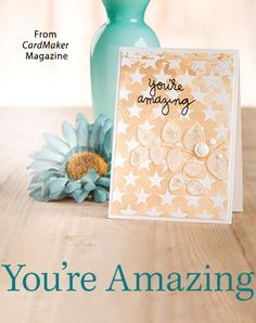 You're Amazing from the Autumn 2016 issue of CardMaker Magazine. Order a digital copy here: https://www.anniescatalog.com/detail.html?prod_id=132520