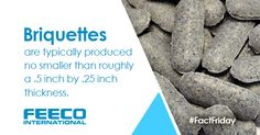Briquettes are typically produced no smaller than roughly a .5 inch by .25 inch thickness. #briquettes #briquetter #agglomeration #pressureagglomeration