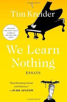 We Learn Nothing: Essays by Tim Kreider,http://www.amazon.com/dp/1439198713/ref=cm_sw_r_pi_dp_DuoQsb1ZC7RR08ZG