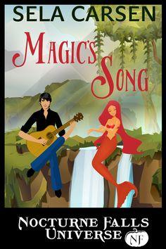 Magic's Song, Nocturne Falls Universe Author: Sela Carsen Paranormal Romance Jan 2017
