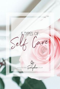 Self-care is more than just pampering yourself. There are actually 5 different types of self-care, and it's important to have a balance of them all.