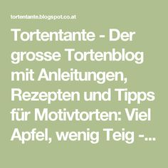 Tortentante - Der grosse Tortenblog mit Anleitungen, Rezepten und Tipps für Motivtorten: Viel Apfel, wenig Teig - Apfeltörtchen aus dem Muffinblech