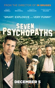 Seven Psychopaths, starring Colin Farrell, Sam Rockwell, Woody Harrelson, and Christopher Walken.