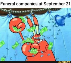Funeral companies at September 21 - iFunny :)