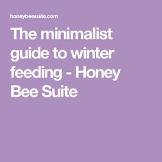The minimalist guide to winter feeding - Honey Bee Suite