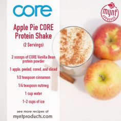 Apple Pie Protein Shake – MyntProducts.com – A fall season holiday favorite, the Apple Pie Protein Shake! Ingredients (2 servings): 2 scoops Vanilla Bean CORE protein powder 1 apple, peeled, cored, and sliced (or 1/2 cup sugar-free applesauce) 1/2 tsp. cinnamon 1/4 tsp. nutmeg 1 cup water 1-2 cups ice Directions: Add all ingredients to blender and blend for 60 seconds or until smooth. Enjoy!
