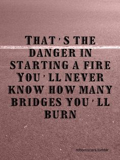 The Danger in Starting Fire- A Day to Remember Music Lyrics, Music Quotes, Life Lyrics, True Quotes, Funny Quotes, Real Quotes, Humor Quotes, Best Qoutes, Thinking Of Someone