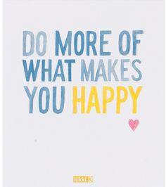 Do More Of What Makes You Happy. This inspiring quote is in our kikki.K Happiness Quote Cards and Happy by kikki.K Quote Book.