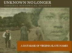 In Virginia, where slavery began in the American colonies in the Virginia Historical Society has discovered the identities of slaves from unpublished private documents, providing new in… African American Genealogy, African American Culture, African American History, Black History Books, Black History Month, Women In History, Family History, African Diaspora, Historical Society