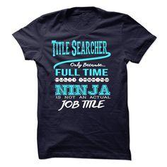 Ninja Title Searcher T-Shirts, Hoodies. ADD TO CART ==► https://www.sunfrog.com/LifeStyle/Ninja-Title-Searcher-T-Shirt.html?id=41382