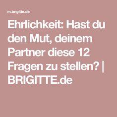 Ehrlichkeit: Hast du den Mut, deinem Partner diese 12 Fragen zu stellen? | BRIGITTE.de