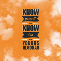 'Know yourself to know God.' - His Holiness Younus AlGohar
