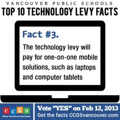 Vancouver Public Schools Technology Levy Fact #3. The levy will pay for one-on-one mobile solutions, such as laptops and computer tablets. http://ccgsvancouver.com
