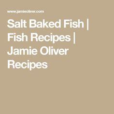 Salt Baked Fish | Fish Recipes | Jamie Oliver Recipes