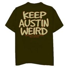 Keep Austin Weird Pre-Shrunk 100% Cotton Heavyweight  T-Shirt in Olive