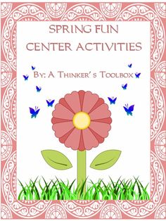 Spring Fun - Center Activities by A Thinker's Toolbox
