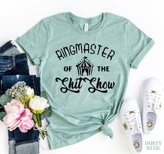 Ringmaster Of The Shit Shop T-shirt | Visionary Creation Co Nana T Shirts, Best Friend T Shirts, Cool T Shirts, Women's Shirts, Sassy Shirts, Funny Shirts, Vinyl Shirts, School Shirts, Kids Shirts