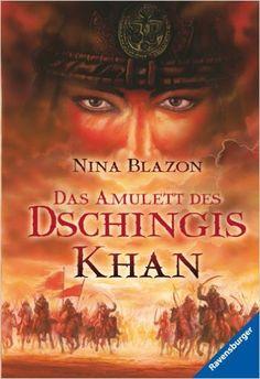 Nina Blazon - Das Amulett des Dschingis Khan