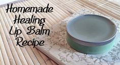 Healing Lip Balm Recipe great for chapped lips and easy to make Healing Lip Salve Recipe
