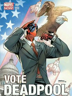 Instead of Voting for Donald Trump why not vote for Deadpool