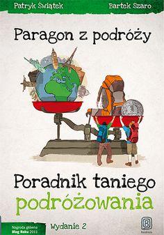 Paragon z podróży. Poradnik taniego podróżowania. Wydanie 2 - Patryk Świątek, Bartek Szaro  #podroze #bezdroza #paragon #taniepodrozowanie Family Guy, Books, Fictional Characters, Travel, Libros, Viajes, Book, Destinations, Traveling