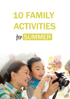 Why not get the most out of the next few months? 10 family activities for summer.