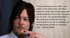 Norman Reedus on camping - Let's also not forget the time he admitted to trying to catch fish with Bacon.