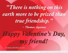 Birthday Wishes For A Friend Quotes Valentines Day 68 Trendy Ideas Valentines Day Sayings, Happy Valentines Day Friendship, Friends Valentines Day, Valentines Day Messages, Happy Valentines Day Images, Friendship Day Quotes, Happy Friendship, Valentine Cards, Saint Valentine