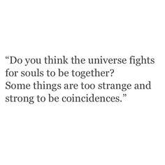 Hmmm..... The universe or God maybe.