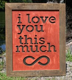 "I Love You This Much - Infinity Wood Sign  Art is laser-cut then hand-stained and framed with reclaimed wood from century-old barn.  DIMENSIONS: 31""x 26""x 2""  Made in the USA  This is a custom order that ships in 4-6 weeks.  Your Price: $195.00"