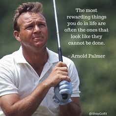 ‪The most rewarding things you do in life are often the ones that look like they cannot be done - Arnold Palmer #golf #quotes @ArniesArmy_AP ‬