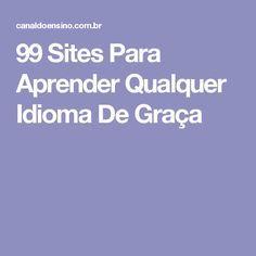 99 Sites Para Aprender Qualquer Idioma De Graça