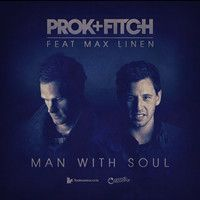 Prok & Fitch Feat Max Linen - 'Man With Soul' - OUT 10/02 by toolroomrecords on SoundCloud