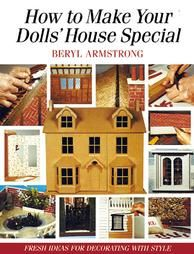 How To Make Your Dolls' House Special: Fresh Ideas For Decorating (paperback)