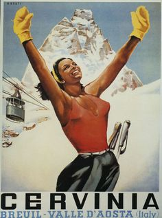 Cervinia Breuil Valle D Aosta Italy Skiing Girl - Mad Men Art: The Vintage Advertisement Art Collection Ski Vintage, Vintage Ski Posters, Vintage Horror, Travel Ads, Travel And Tourism, Air Travel, Evian Les Bains, Illustrations Vintage, Ski Season