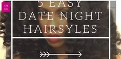 5 Natural Hairstyles for Date Night! | Curly Nikki | Natural Hair Styles and Natural Hair Care