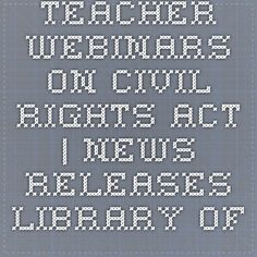 Civil Rights Act the Subject of Four Teacher Webinars African American History Month, Library Of Congress, Civil Rights, Black History, Civilization, Acting, February, Teacher, Free
