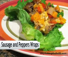 My Lamp is Full: Sausage and Peppers Wraps