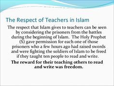 Teaching is one of the most respected and valued profession of the world. A teacher is always considered as a highly honored person in every religion. No matter from which religion or society you belong to, you always show respect and honor to people who teach you things.