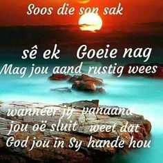 Goeie Nag, Afrikaanse Quotes, Angel Prayers, Good Night Sweet Dreams, Good Night Quotes, Good Morning Wishes, Sleep Tight, Words, Jehovah