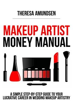 Makeup Artist Money Manual: A Simple, Step-by-step Guide to Your Long Lasting, Lucrative Career In Wedding Makeup Artistry by Theresa Amundsen http://www.amazon.com/dp/1495306607/ref=cm_sw_r_pi_dp_Asfpwb1Z9K9HV