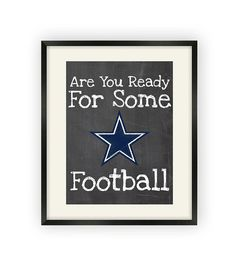 Dallas Cowboys  Are You Ready For Some Football by BigLeaguePrints, $12.00