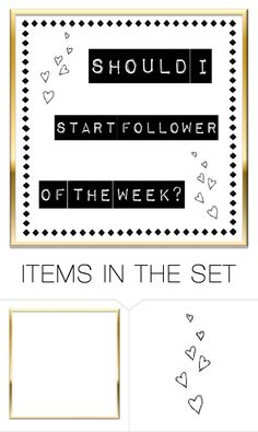 """Follower of the Week? (Comment)"" by chloes-creations ❤ liked on Polyvore featuring art"