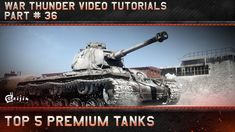 FarCry 5 Gamer  Top 5 #Premium #Tanks - #War #Thunder #Video #Tutorials   There are many #Premium #tanks in #War #Thunder. All of them are great, but some of them are really special. Let's take a look. Register now and play for free:   Other episodes can be found here:   Follow #War #Thunder on Social Media: Site:   Twitter:  Facebook:  Forum:  G+:    http://farcry5gamer.com/top-5-premium-tanks-war-thunder-video-tutorials/