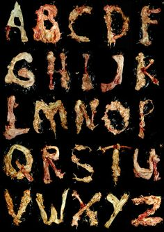 type made from rotten flesh lovely and gory