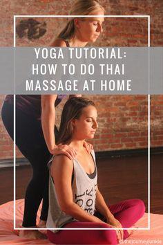Yoga Tutorial: Thai Massage for Couples & Friends - The Journey Junkie
