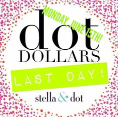 TODAY ONLY (6/15)!  At Stella & Dot, earn $25 BACK in Dot Dollars for every $50 you spend! (Redemption week begins 6/25!) Click photo to shop and for more details!! #freemoney #styleforasteal